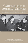 Catholics in the American Century, Scott Appleby, Kathleen Sprows Cummings