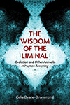 The Wisdom of the Liminal, Celia Deane-Drummond