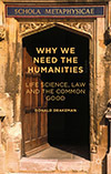 Why We Need the Humanities by Donald Drakeman