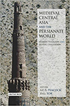 Medieval Central Asia and the Persianate World, edited by Deborah Tor