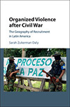 Organized Violence after Civil War by Sarah Daly