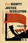 For Dignity, Justice, and Revolution, edited by Heather Bowen-Struyk, with Norma Field