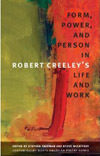 Form, Power, and Person in Robert Creeley's Life and Work