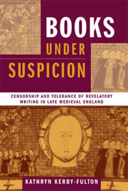 Books_Under_Suspicion:_Censorship_and_Tolerance_of_Revelatory_Writing_in_Late_Medieval_England