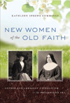 New Women of the Old Faith