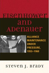 Eisenhower and Adenauer: Alliance Maintenance under Pressure, 1953–1960