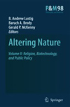 Altering Nature, Volume II: Religion, Biotechnology, and Public Policy