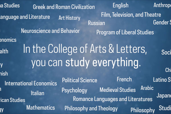 Study everything: Majoring in the College of Arts and Letters