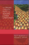 The Origins of Feasts, Fasts, and Seasons in Early Christianity