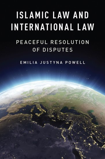 Islamic Law And International Law by Emilia Justyna Powell
