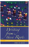 Writing From These Roots: The Historical Development of Literacy in a Hmong American Community