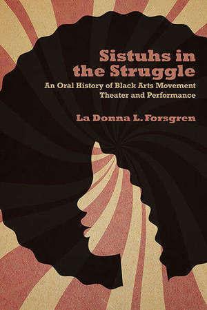 Sistuhs In The Struggle La Donna Forsgren
