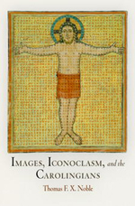Images, Iconoclasm, and the Carolingians book cover