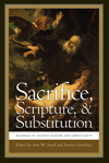 Sacrifice, Scripture & Substitution
