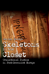 Skeletons in the Closet: Transitional Justice in Post-Communist Europe, by Monika Nalepa