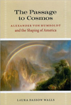 The Passage to Cosmos: Alexander von Humboldt and the Shaping of America