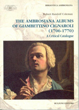 The Ambrosiana Albums of Giambettino Cignaroli (1706-1770): A Critical Catalogue