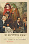 The Dispossessed State: Narratives of Ownership in Nineteenth-Century Britain and Ireland
