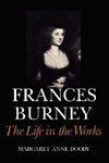 Frances Burney: The Life in the Works