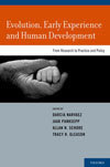 Evolution, Early Experience, and Human Development: From Research to Practice and Policy
