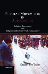Popular Movements in Autocracies: Religion, Repression, and Indigenous Collective Action in Mexico